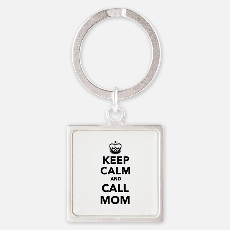 Keep calm and call Mom Square Keychain