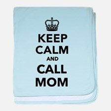 Keep calm and call Mom baby blanket