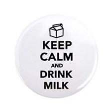 """Keep calm and drink Milk 3.5"""" Button (100 pack)"""
