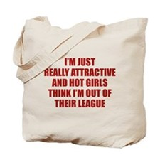 I'm Just Really Attractive Tote Bag