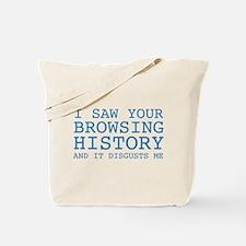 I Saw Your Browsing History Tote Bag