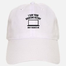 I Saw Your Browsing History Baseball Baseball Cap