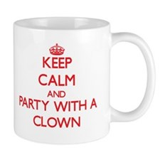 Keep Calm and Party With a Clown Mugs