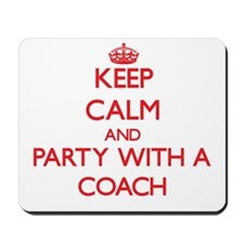 Keep Calm and Party With a Coach Mousepad