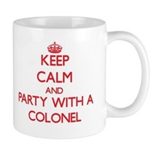 Keep Calm and Party With a Colonel Mugs