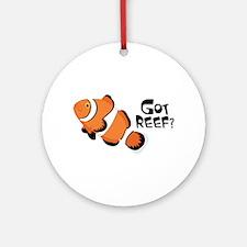 Got Reef? Ornament (Round)