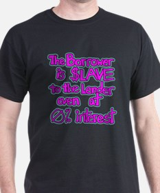 The Borrower is Slave T-Shirt