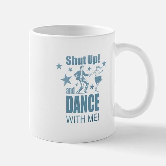 Shut Up and Dance Mugs