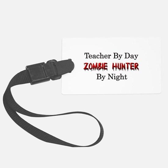 Teacher/Zombie Hunter Luggage Tag
