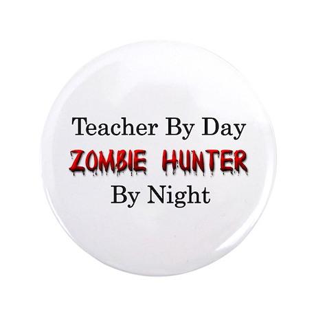 """Teacher/Zombie Hunter 3.5"""" Button"""