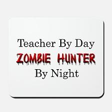 Teacher/Zombie Hunter Mousepad