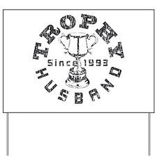 Trophy Husband Since 1993 Yard Sign