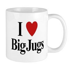 I Love Big Jugs Mug