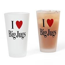 I Love Big Jugs Drinking Glass