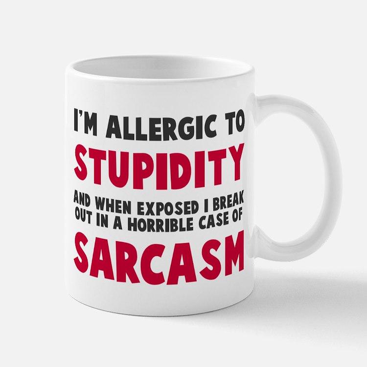 Allergic to stupidity Mug
