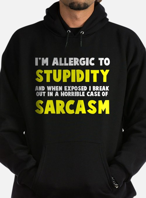Allergic to stupidity Hoodie