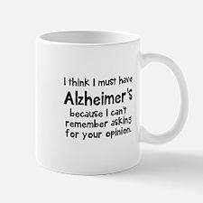 I must have Alzheimer's Mug