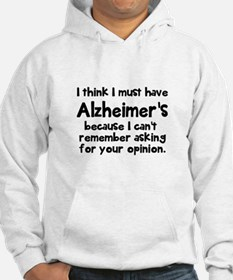 I must have Alzheimer's Hoodie