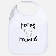 Totes Magotes Bib