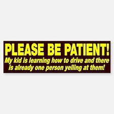 Be Patient Kid Driver Bumper Bumper Sticker