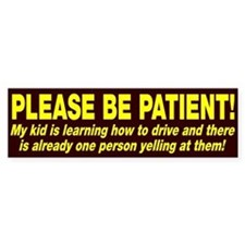 Be Patient Kid Driver Bumper Sticker