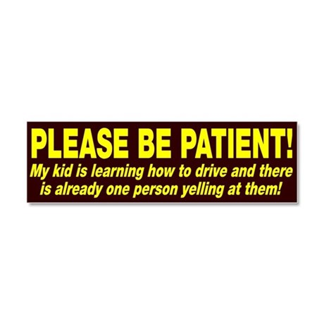 Be Patient Kid Driver Car Magnet 10 x 3
