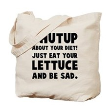 Shut up about diet! Tote Bag