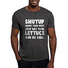 Shut up about diet! T-Shirt