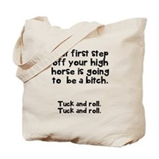 First step off high horse Tote Bag