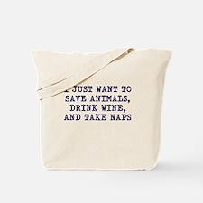 Save animals, drink wine, take naps Tote Bag
