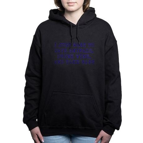 Save Animals, Drink Wine, Take N Hooded Sweatshirt
