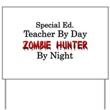 Special Ed. Teacher/Zombie Yard Sign