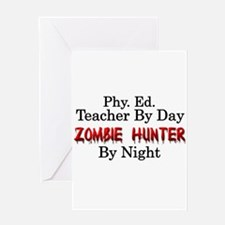 Phy. Ed. Teacher/Zombie Hunter Greeting Card