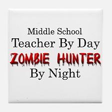 Middle School Teacher/Zombie Hunter Tile Coaster