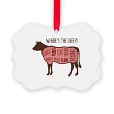 WHERES THE BEEF?! Ornament