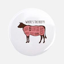 "WHERES THE BEEF?! 3.5"" Button"