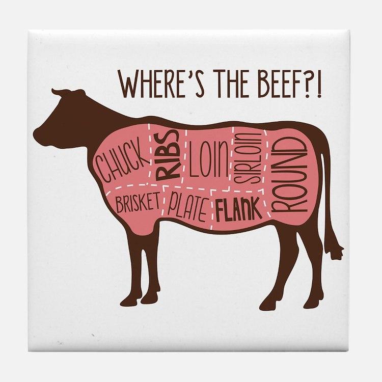 WHERES THE BEEF?! Tile Coaster