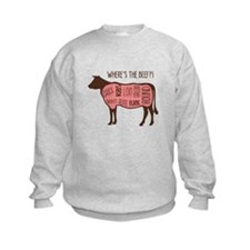 WHERES THE BEEF?! Sweatshirt
