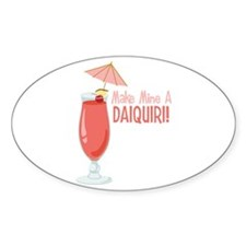 Make Mine A Daiquiri! Decal
