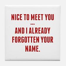 Nice To Meet You... Tile Coaster