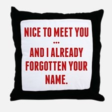 Nice To Meet You... Throw Pillow
