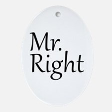 Mr. Right Ornament (Oval)