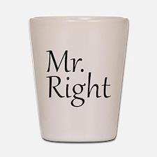 Mr. Right Shot Glass