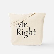 Mr. Right Tote Bag