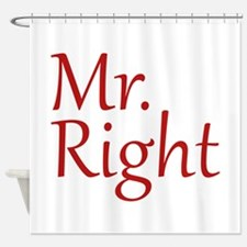 Mr. Right Shower Curtain
