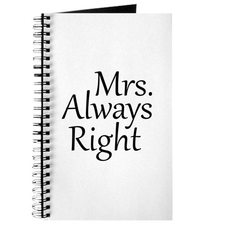 Mrs. Always Right Journal