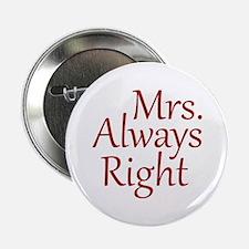 "Mrs. Always Right 2.25"" Button"