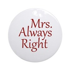 Mrs. Always Right Ornament (Round)