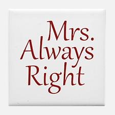 Mrs. Always Right Tile Coaster
