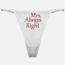 Mrs. Always Right Classic Thong